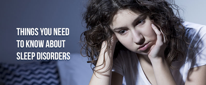 Things You Need to Know About Sleep Disorders
